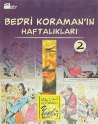 Bedri Koraman'ın Haftalıkları 2