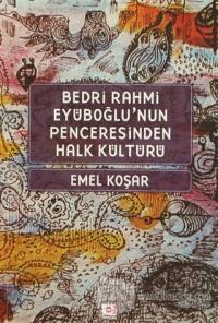 Bedri Rahmi Eyüboğlu'nun Penceresinden Halk Kültürü