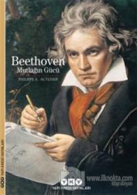 Beethoven : Mutlağın Gücü (Ciltli)
