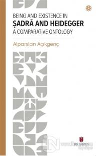 Being and Existence in Şadra and Heidegger a Comparative Ontology