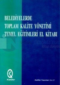 Belediyelerde Toplam Kalite Yönetimi Temel Eğitimleri El Kitabı