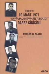 Darbe Girişimi-Belgeleriyle 09 Mart 1971''Antiparlamentarist-Baasçı''