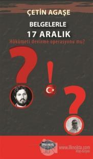 Belgelerle 17 Aralık Çetin Agaşe