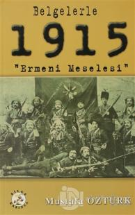 Belgelerle 1915 Ermeni Meselesi