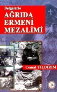BelgelerleAğrıda Ermeni Mezalimi