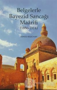 Belgelerle Bayezid Sancağı Maarifi (1856 - 1914)
