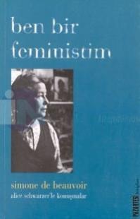 Ben Bir Feministim Alice Schwarzer ve Simone de Beauvoir'ın Konuşmaları