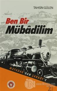 Ben Bir Mübadilim - Mayadağ'dan Şarköy'e