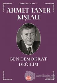 Ben Demokrat Değilim %25 indirimli Ahmet Taner Kışlalı
