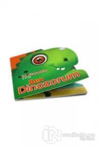 Ben Dinozorum - İlk Kitaplarım 0-3 Yaş (Ciltli)