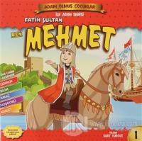 Ben Fatih Sultan Mehmet - Adam Olmuş Çocuklar 1