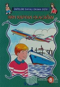 Ben Kaptan Olacağım Sayı: 8