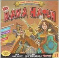Ben Mama Hatun - Adam Olmuş Çocuklar Serisi 31