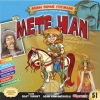 Ben Mete Han - Dünya Adam Olmuş Çocuklar Serisi 51
