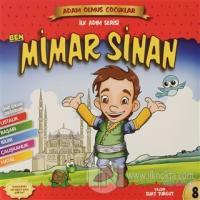 Ben Mimar Sinan - Adam Olmuş Çocuklar 8
