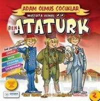 Ben Mustafa Kemal Atatürk - Adam Olmuş Çocuklar 2