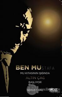 Ben Mustafa Mu Kıtasının Işığında Altın Çağ Başlıyor