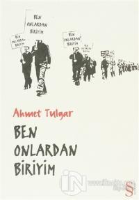 Ben Onlardan Biriyim Ahmet Tulgar