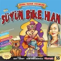 Ben Süyün Bike Han - Dünya Adam Olmuş Çocuklar Serisi 55