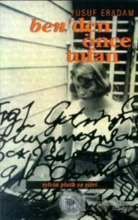 Ben'den Önce Tufan Sylvia Plath ve Şiiri