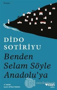 Benden Selam Söyle Anadolu'ya