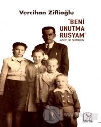 """""""Beni Unutma Rusyam"""" Asırlık Sürgün"""