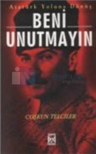 Beni Unutmayın - Atatürk Yolunda Dönüş