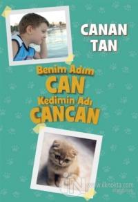 Benim Adım Can Kedimin Adı Cancan Canan Tan