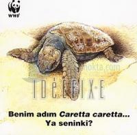 Benim Adım Caretta Caretta... Ya Seninki?