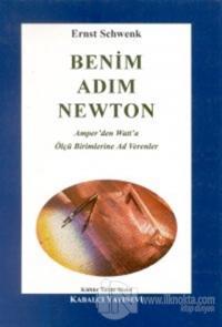 Benim Adım Newton Amper'den Watt'a Ölçü Birimlerine Ad Verenler
