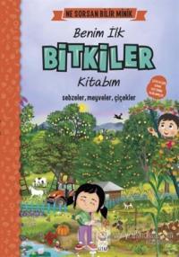 Benim İlk Bitkiler Kitabım - Ne Sorsan Bilir Minik (Ciltli)