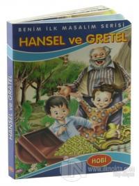 Hansel ve Gretel - Benim İlk Masalım Serisi