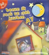 Benim İlk Sesli ve Işıklı Kitabım - Ay (Ciltli)