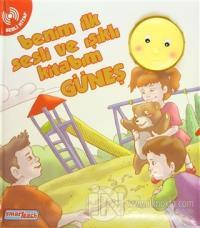 Benim İlk Sesli ve Işıklı Kitabım - Güneş (Ciltli)