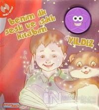 Benim İlk Sesli ve Işıklı Kitabım - Yıldız (Ciltli)
