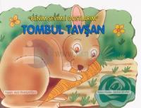 Benim Sevgili Dostlarım-Tombul Tavşan