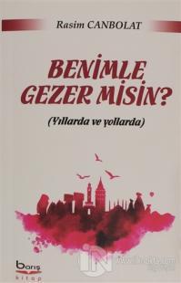 Benimle Gezer misin?