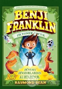 Benji Franklin - Zilyoner Çocuk: Dünyayı Dinozorlardan Kurtarıyor (Ciltli)