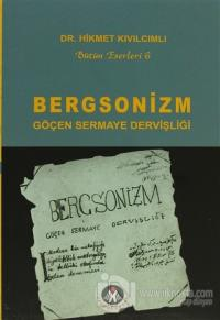 Bergsonizm Göçen Sermaye Dervişliği