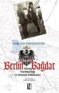 Berlin-Bağdat - Alman Yayıncılığı ve Osmanlı Politikaları