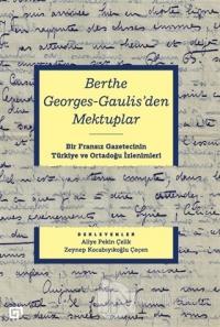 Berthe Georges-Gaulis'den Mektuplar Aliye Pekin Çelik