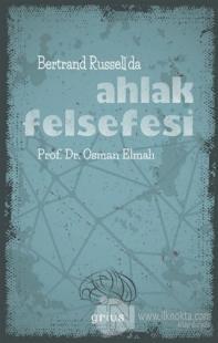 Bertrand Russell'da Ahlak Felsefesi Osman Elmalı