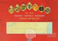 Beş Asırlık Sakarya - Sapanca - Marmara Kanal Projeleri
