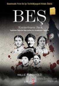 Beş - Karındeşen Jack Tarafından Öldürülen Beş Kadının Hiç Anlatılmamı