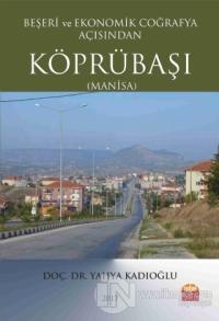 Beşeri ve Ekonomik Coğrafya Açısından Köprübaşı (Manisa)