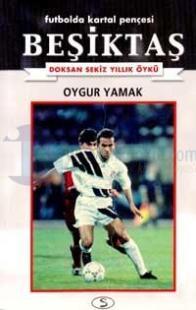 Beşiktaş: Futbolda Kartal Pençesi Doksansekiz Yıllık Öykü