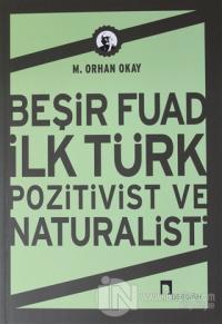 Beşir Fuad İlk Türk Pozitivist ve Natüralisti