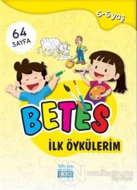 Betes İlk Öykülerim