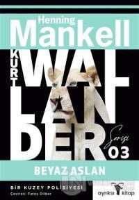 Beyaz Aslan - Kurt Wallander Serisi 3