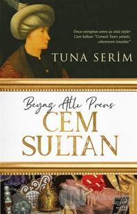 Beyaz Atlı Prens Cem Sultan Tuna Serim